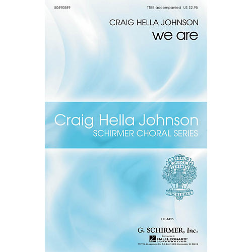 G. Schirmer we are (Craig Hella Johnson Choral Series) TTBB composed by Craig Hella Johnson